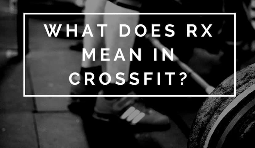 What is RX in CrossFit